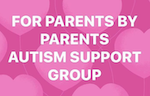 For Parents by Parents ASD Support Group