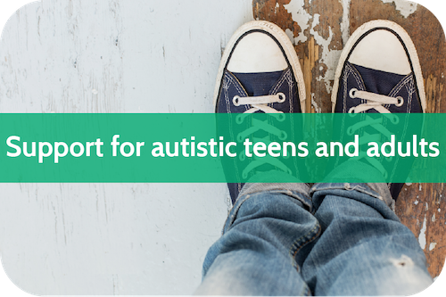 Support for autistic teenagers and adults